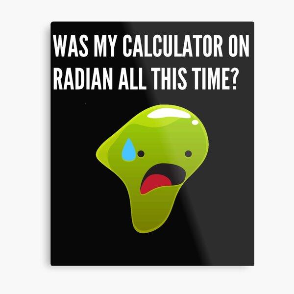 Calculator on radian, College Humor Metal Print