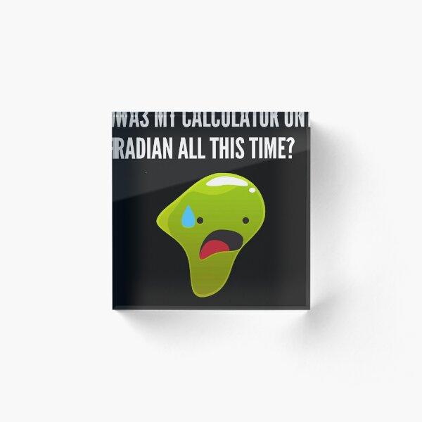 Calculator on radian, College Humor Acrylic Block