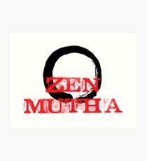 Zen Mutha Art Print