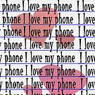 I Love My Phone (iPhone/iPod) by ScaleDesigns