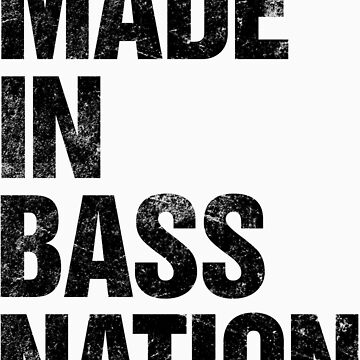 Made In Bass Nation (black) by DropBass