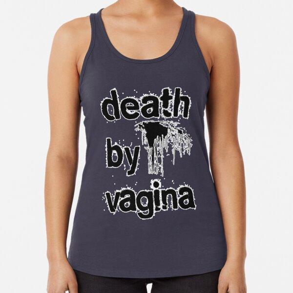 Death by Vagina Racerback Tank Top