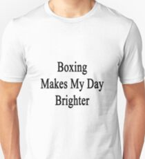 Boxing Makes My Day Brighter T-Shirt
