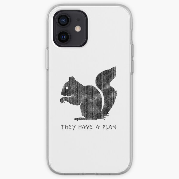 Squirrels: They Have A Plan iPhone Soft Case