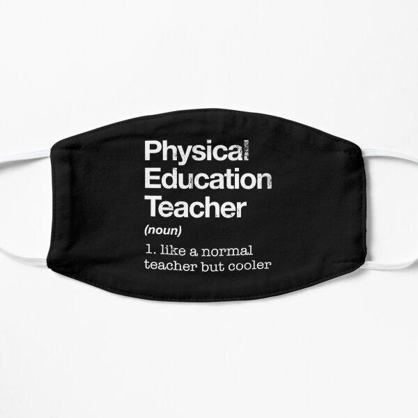 Physical Education Teacher Definition P.E. Gift Flat Mask