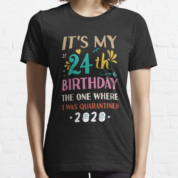 My 21st Birthday in Quarantine T-shirt Unisex T-Shirt