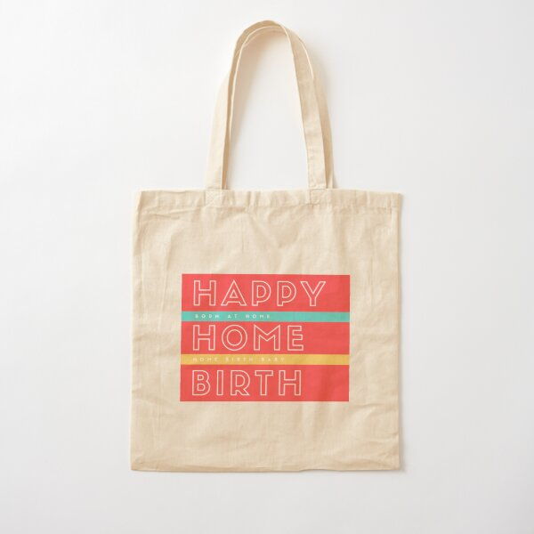 Happy Home Birth - Born at Home - Home Birth Baby Cotton Tote Bag