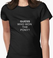 Guess Who Won The Pony? Womens Fitted T-Shirt