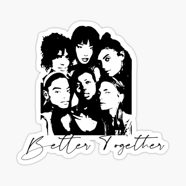Better Together Cultural Diversity, Racial equality, Social Justice, Strong women, Black women, Women's Empowerment Sticker