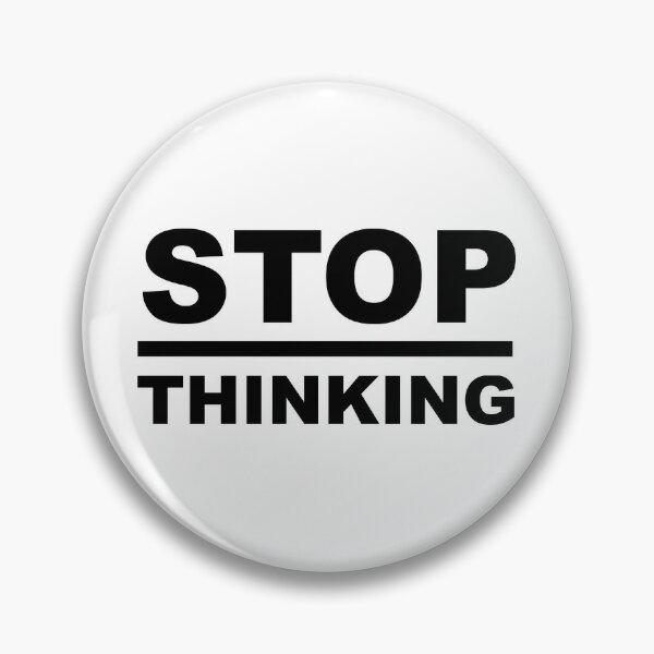 STOP Overthinking - Minimal Word Art - Sayings - Sarcasm - Humor Quotes Pin