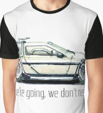where we're going, we don't need roads Graphic T-Shirt