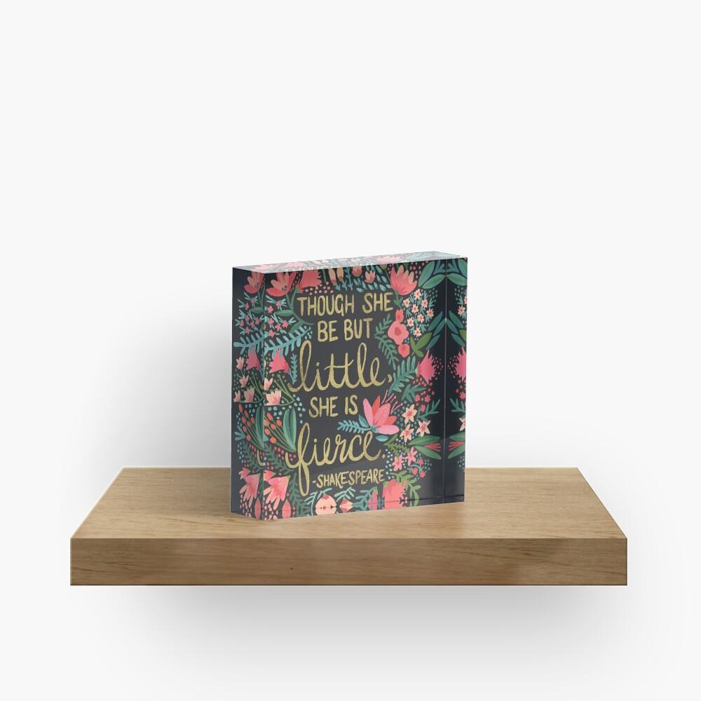 Little & Fierce on Charcoal Acrylic Block