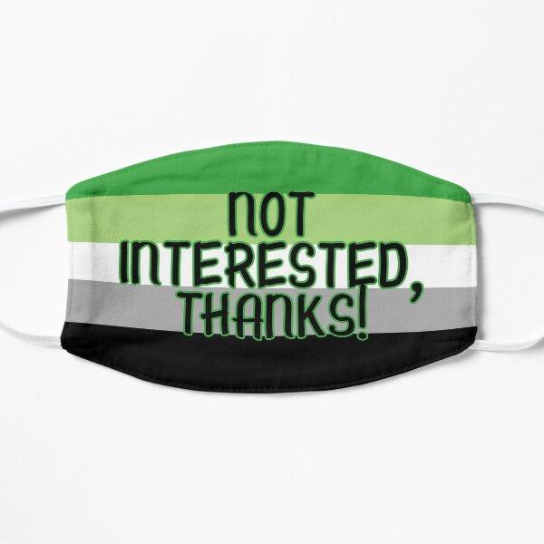 Not Interested, Thanks! Aromantic Flag - LGBTQIA Pride Flat Mask