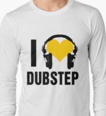 I Love Dubstep  Long Sleeve T-Shirt
