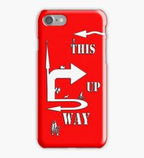 tHis WaY up iPhone Case/Skin