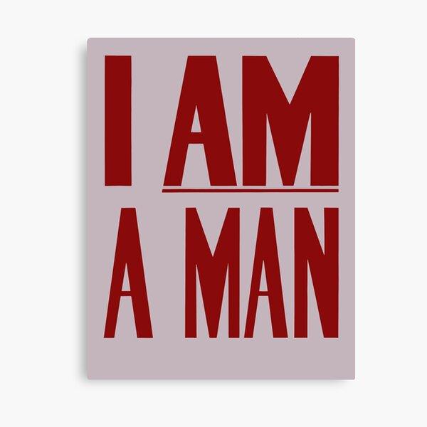 I Am A Man -- Civil Rights Poster Canvas Print