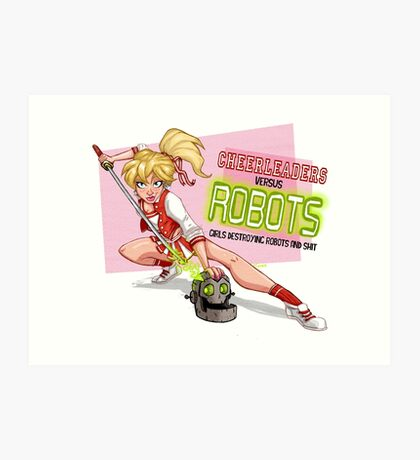 Cheerleaders versus Robots Art Print