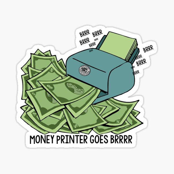 Money Printer Goes Brrrrr - Wallstreetbets Sticker