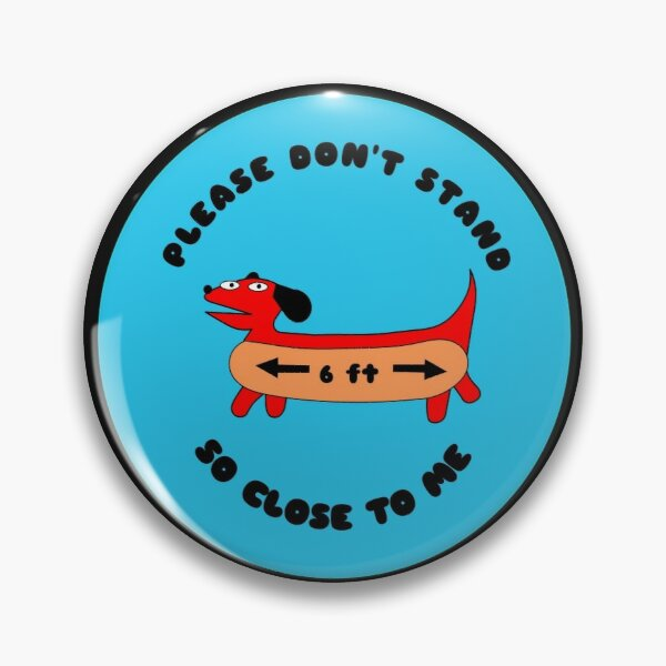 Please don't stand so close to me Pin
