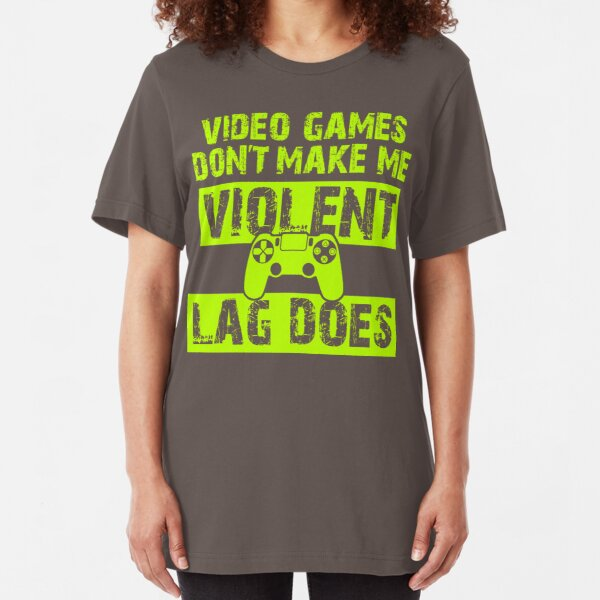 VIDEO GAMES DON/'T MAKE US VIOLENT DAMEN T-SHIRT Fun Gamer Gaming Admin Lag does