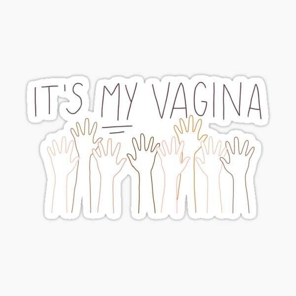 It's My Vagina! (Sex Education) Sticker