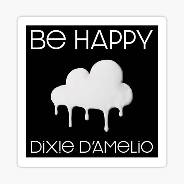 "DIXIE DAMELIO ""BE HAPPY"" STICKER Sticker"