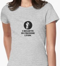 I believe in Freddie Lyon. Womens Fitted T-Shirt