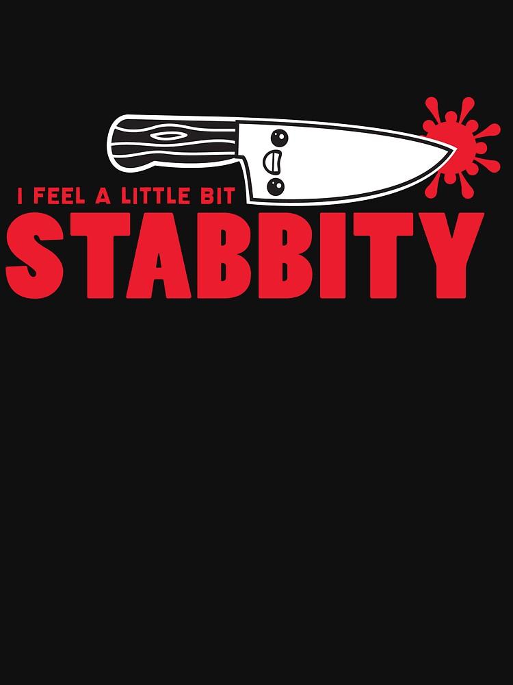 I Feel a Little Bit Stabbity by murphypop