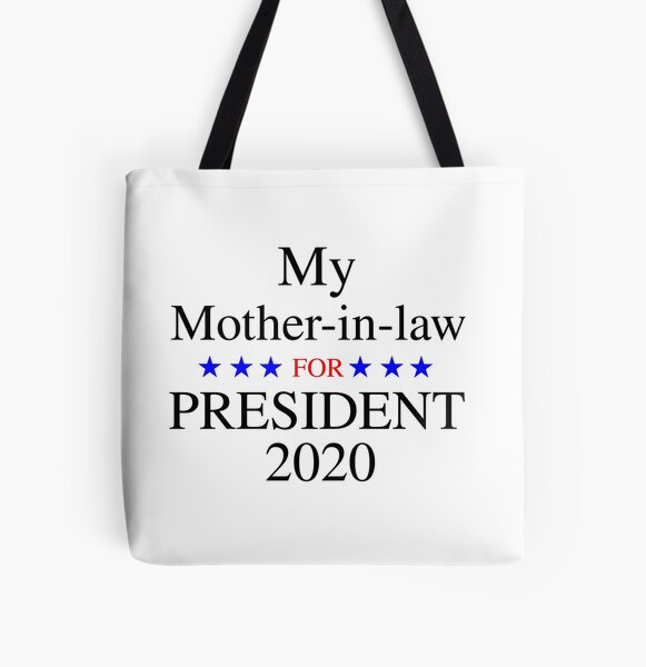 My mother-in-law for President 2020 All Over Print Tote Bag
