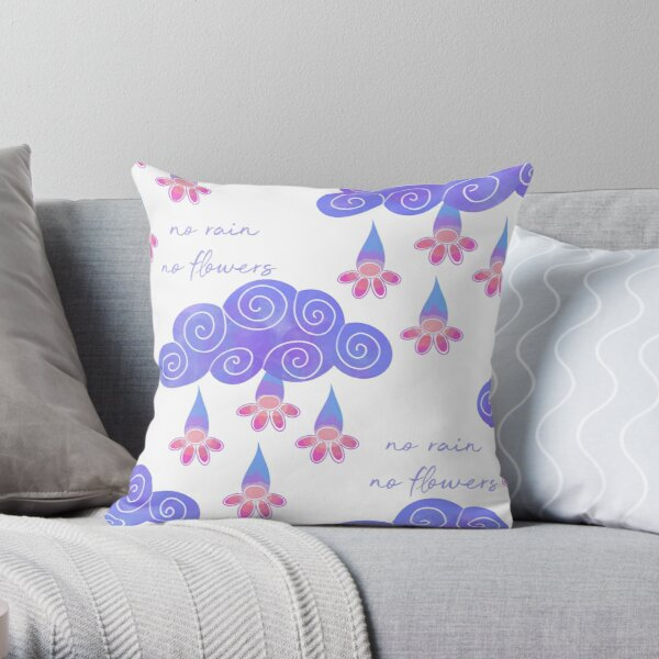 No rain no flowers  Throw Pillow