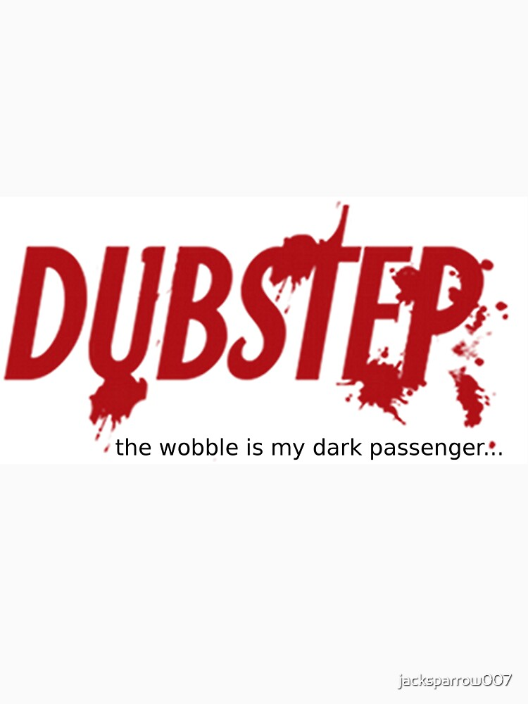 Dubstep dark passenger wobble sticker by jacksparrow007