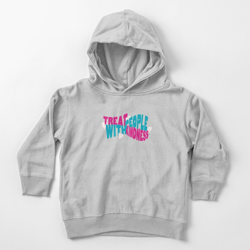 Treat People With Kindness  Toddler Pullover Hoodie