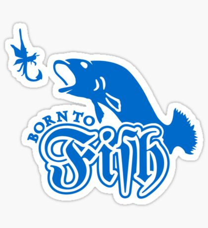 Born to Fish VRS2 Sticker
