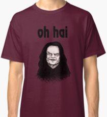 """""""Oh Hai""""  Classic T-Shirt"""