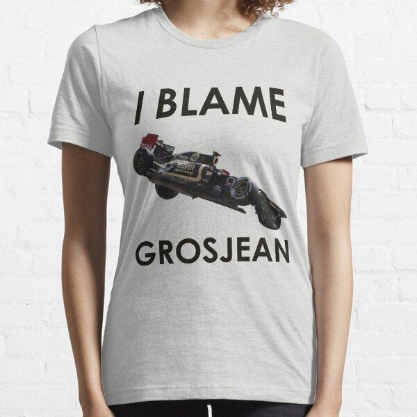 I Blame Grosjean Essential T-Shirt