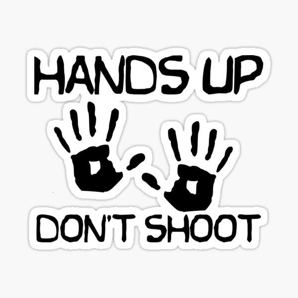 Hands Up Don't Shoot Sticker