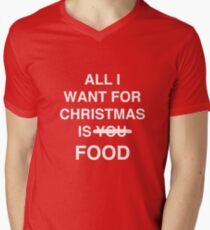 All I want for christmas is food Men's V-Neck T-Shirt