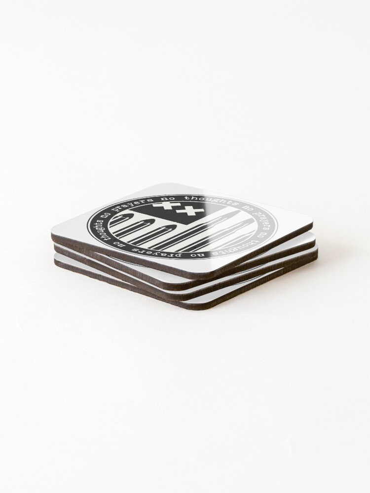 Alternate view of no thoughts no prayers Coasters (Set of 4)