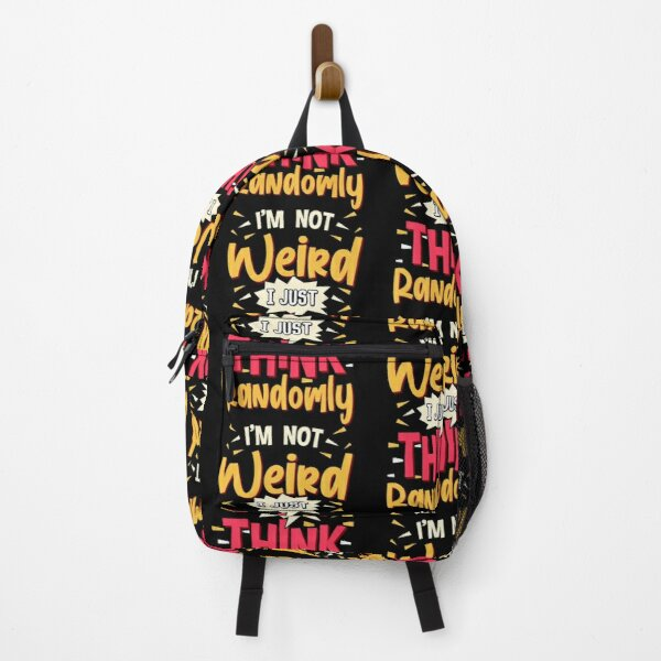 I'm Not Weird I just Think Randomly Backpack