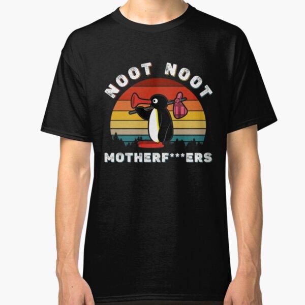 Noot Noot Pingu Shirt Noot Meme Gift, Pingu Noot Noot Motherf Camiseta clásica