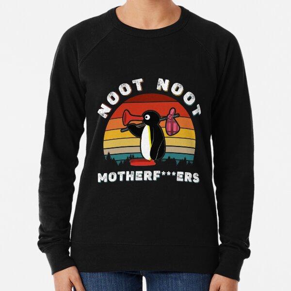 Noot Noot Pingu Shirt Noot Meme Gift, Pingu Noot Noot Motherf  Lightweight Sweatshirt
