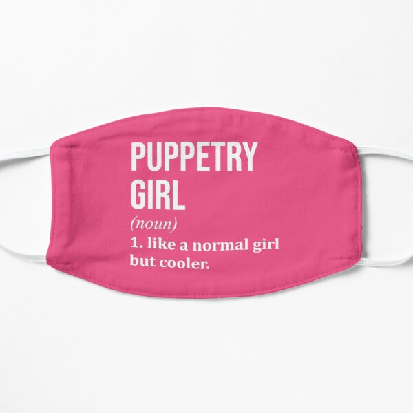 Puppetry Girl Funny Saying for Women Mask