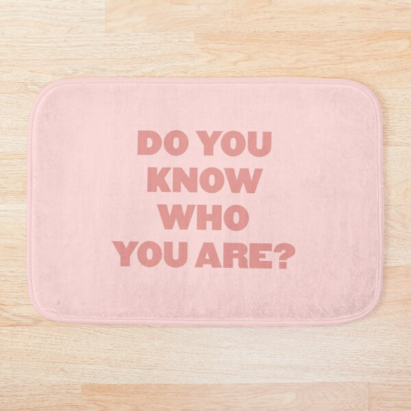 Do you know who you are? - HS pink Bath Mat