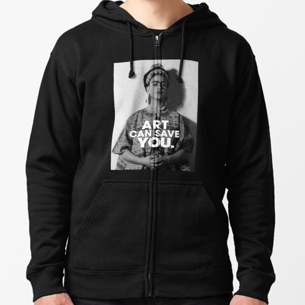 art can save you Frida kahlo art flower gift for fans Zipped Hoodie