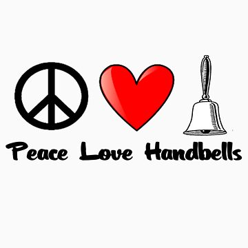 Peace, Love, Handbells by shakeoutfitters