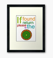 If Found Please Return to the Shire Framed Print