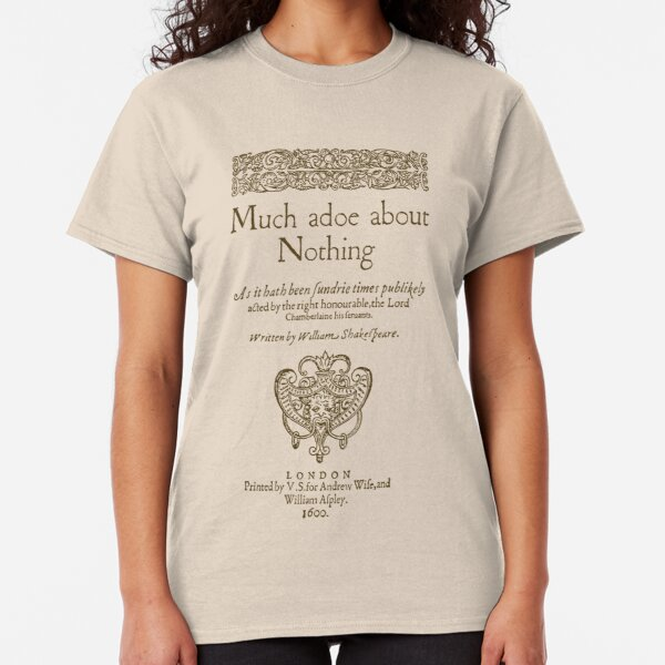 Shakespeare. Much adoe about nothing, 1600 Camiseta clásica