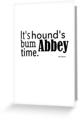 It's hound's bum Abbey time by ginamitch