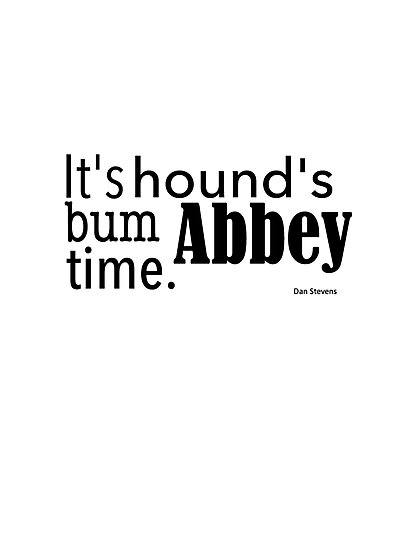 It's hound's bum Abbey time by ginamitch
