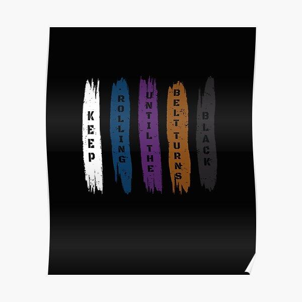 Brazilian Jiu Jitsu Gift - Keep Rolling Black Belt BJJ - Funny Jiujitsu Gift Lover Poster